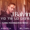 J Balvin - Yo te lo dije ( Tombs Moombahton Remix) Download in description!