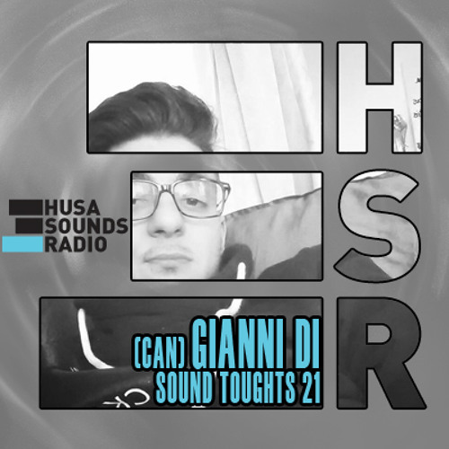 HSR: Sound Thoughts 21: Gianni Di (CAN)