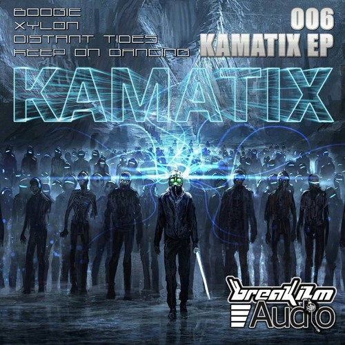 Kamatix EP - Keep On Dancing : ** OUT NOW ** - Breakizm Audio