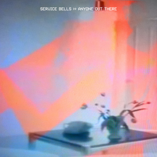 "SERVICE BELLS - ""Anyone Out There?"""