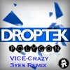Droptek-Vice (Crazy 3yes Remix)