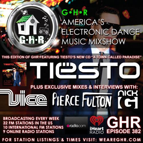 GHR - Ghetto House Radio - Tiesto + Vice + Pierce Fulton & More - Show 382