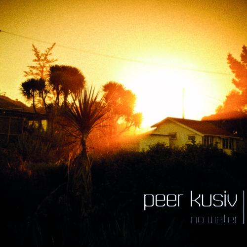 Peer Kusiv - No Water
