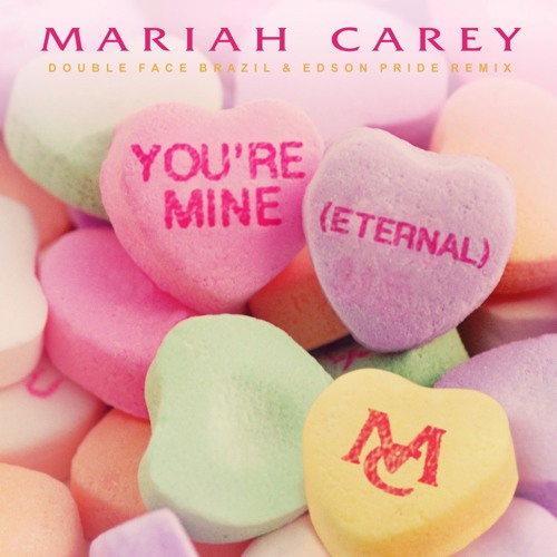 Mariah Carey - You're Mine (Eternal) (Double Face Brazil & Edson Pride Remix)