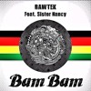 Rawtek - BAM BAM (Original Mix) [ft. Sister Nancy]