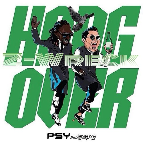 PSY Feat. Snoop Dogg - Hangover (Z - Wreck Clean Intro) [Extended]