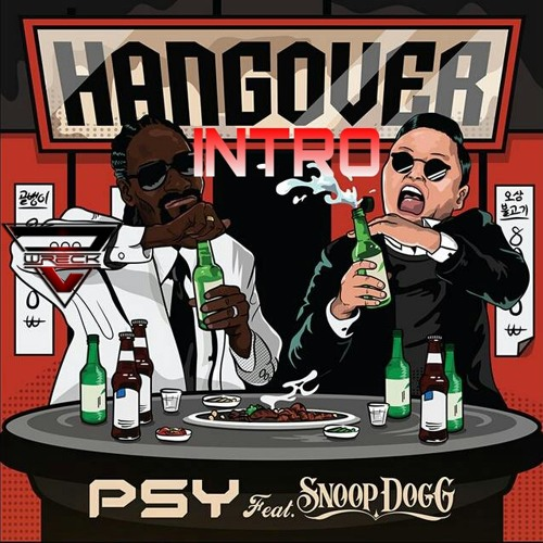 PSY Feat. Snoop Dogg - Hangover (Z-Wreck Hangover Intro)