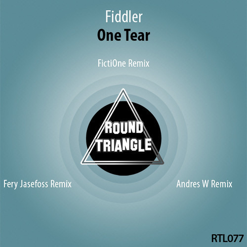 Fiddler - One Tear (Fery Jasefoss Remix) [Round Triangle]