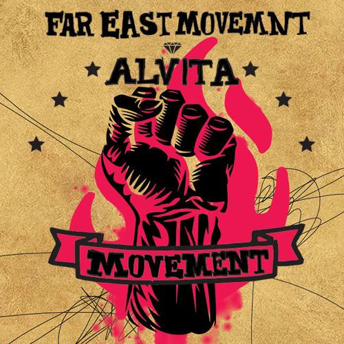 Far East Movement & Alvita - MOVEMENT [FREE DOWNLOAD]