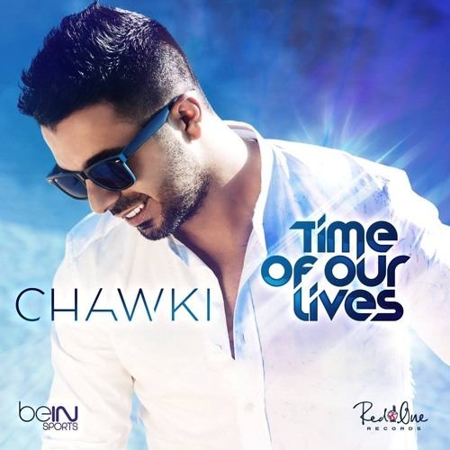 Chawki - Time Of Our Lives(English Version)