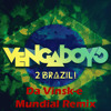 Venga Boys - 2 Brazil (Da Vinsk-E Mundial Remix)[free download] *Link in Description*