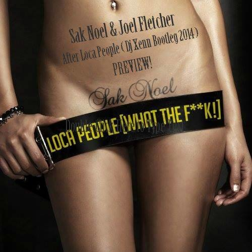 Sak Noel & Joel Fletcher-After Loca People( Dj Xenn Mashup 14)AFTER 5 COMM AND 15 LIKES , FREE D !!