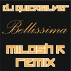DJ Quicksilver - Bellissima (Milosh K Bootleg Remix)_free download