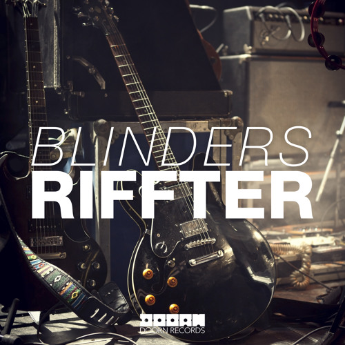 Blinders - Riffter @ Danny Howard BBC Radio 1 Essential Selection
