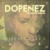 Dopenez The Mixtape Part 8