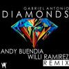 Gabriel Antonio - Diamonds (Andy Buendia & Willi Ramirez Remix)