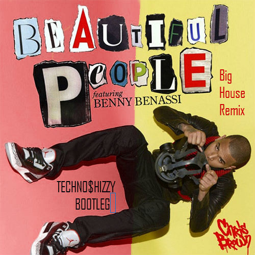 Chris Brown - Beautiful People [TECHNO$HIZZY REMIX] BIG ROOM HOUSE BOOT-LEG PREVIEW