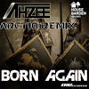 Ahzee - Born Again (Arctiq Remix) **OUT SOON!**
