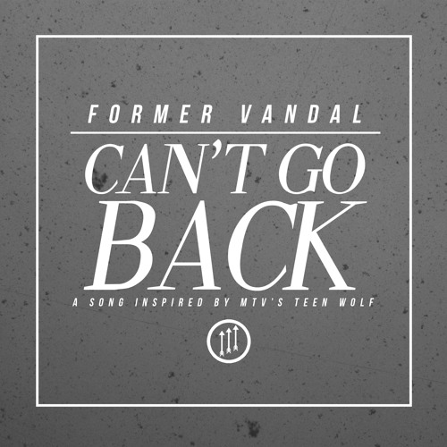 Can't Go Back (Teen Wolf Song) - Former Vandal by FORMER ...
