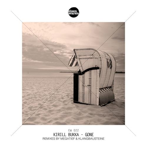 EW 022 Kirill Bukka - Gone (Megatief Remix) Snippet