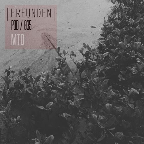 ERFUNDEN   Pod 035   MTD