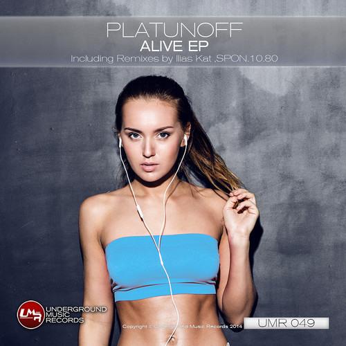 [REMIX] PLATUNOFF - ' ALIVE ' (SPON.10.80 remix) • OUT NOW on Underground Music Records!