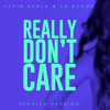 Really Don't Care (spanish version)  Kevin Karla & La Banda