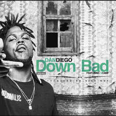 @Danxdiego ft K Camp - Down Bad Prod.By Nike Boy