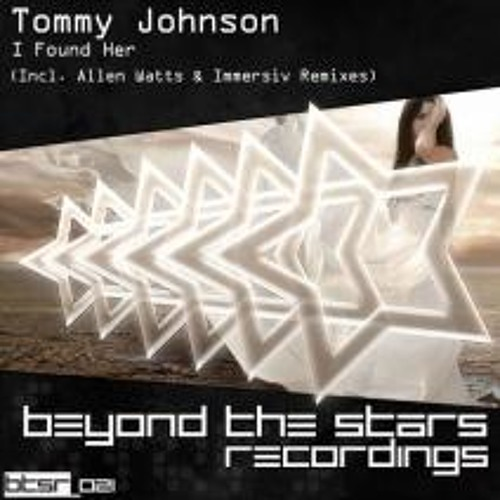 Tommy Johnson - I Found Her (Immersiv Remix) [Beyond The Stars Rec]
