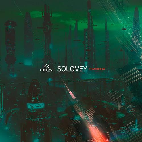 Solovey - Tomorrow (EP) FeedBass Records [Teaser]
