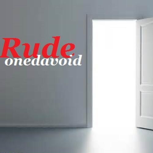 RUDE / onedavoid