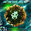 DJ NANO - Jao Tum Chahe Jahan (2013 Remix)
