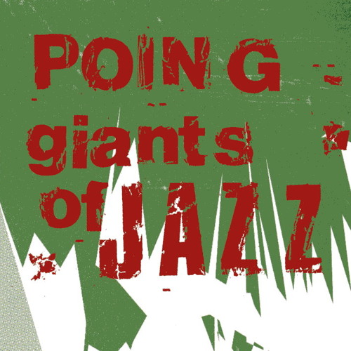 POING: Giants of Jazz