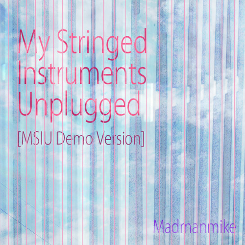 Madmanmike - My Stringed Instruments Unplugged (Original)