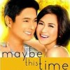 Maybe This Time- Sarah Geronimo