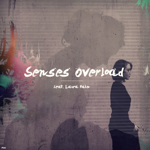 Senses Overload (feat. Laura Hahn)