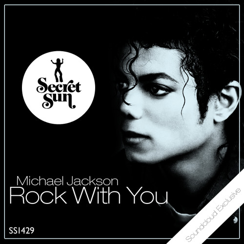 Michael Jackson - Rock With You (Secret Sun Edit)