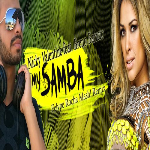 Nicky Velentine Feat. Breno Barreto - My Samba (Felype Rocha Mash! Remix)