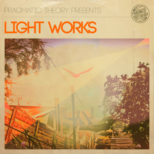 Pragmatic Theory Presents : Light Works (Free Beat Compilation - D/L Link In Description)