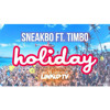 Holiday Ft Timbo [@Sneakbo]