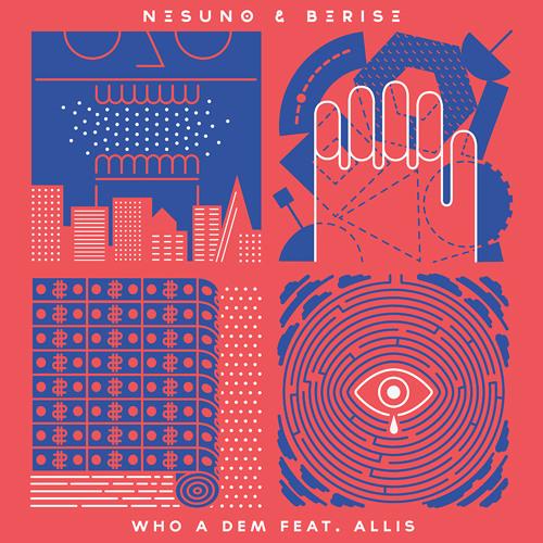 Nesuno and Berise  feat. Allis - Who A Dem (wav)