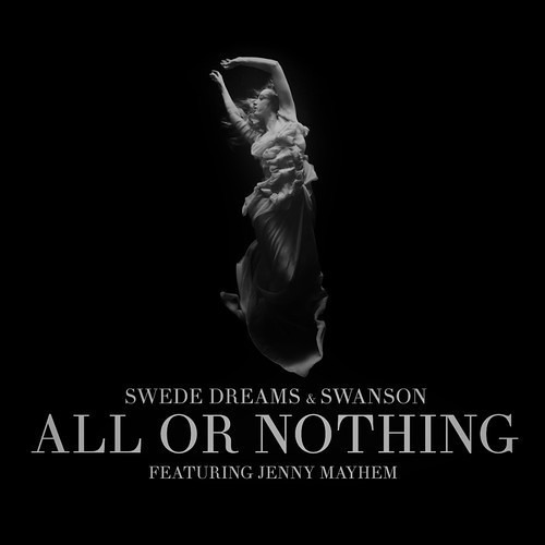 Swede Dreams & Swanson - All Or Nothing ft. Jenny Mayhem [FREE DOWNLOAD]