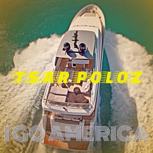 TSAR POLOZ - I GO AMERICA