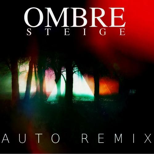 Steige - Ombre (Steige Auto Remix) [PREVIEW]