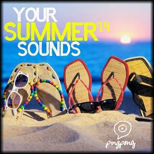Your Summer Sounds 2014 mixed by Pingpong