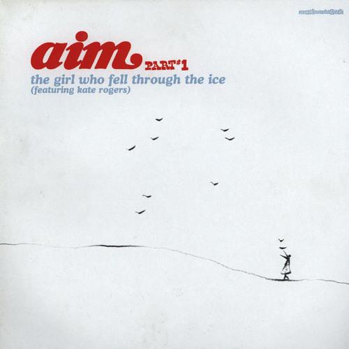 "Aim - ""The Girl Who Fell Through The Ice"" Jon Kennedy Remix (2002)"