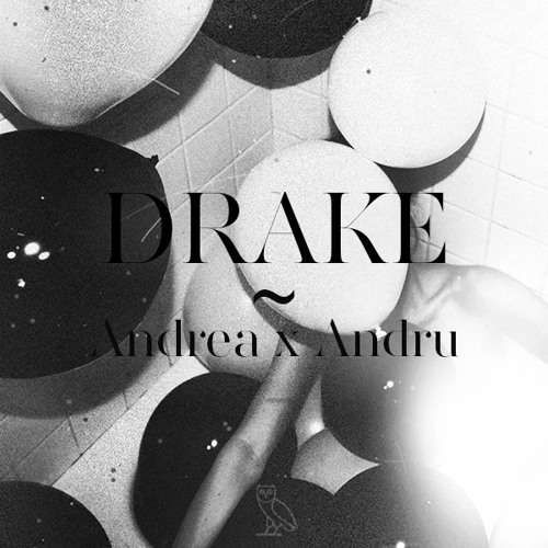 Drake ~ 0 To 100 (Andrea x Andru Remix)