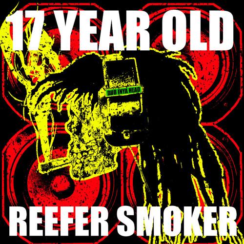 17 Year Old (Reefer Smoker)