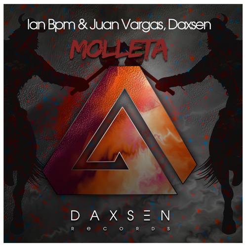 MOLLETA - Daxsen ,Ian BPM & Juan Vargas [DAXSEN RECORDS] [Preview][Supported by R3HAB/VINAI/TONY JR]