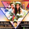 Teri Galiyan(Ek Villain) -Dj Zink Remix (Exclusive!)